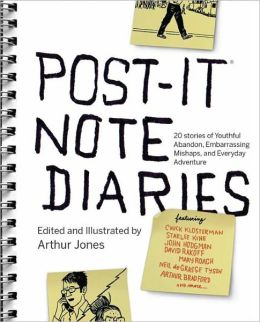 Post-it Note Diaries: 20 Stories of Youthful Abandon, Embarrassing Mishaps, and Everyday Adventure