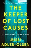 Book Cover Image. Title: The Keeper of Lost Causes (Department Q Series #1), Author: Jussi Adler-Olsen