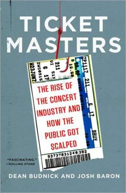 Ticket Masters: The Rise of the Concert Industry and How the Public Got Scalped