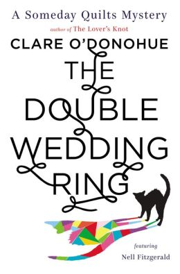 The Double Wedding Ring: A Someday Quilts Mystery Featuring Nell Fitzgerald