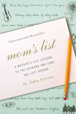 Mom's List: A Mother's Life Lessons to the Husband and Sons She Left Behind