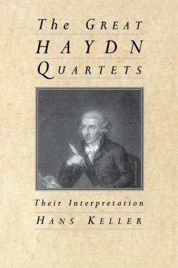The Great Haydn Quartets: Their Interpretation