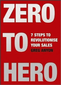 Zero to Hero: Seven Steps to Revolutionise Your Sales