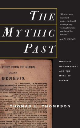 Mythic Past: Biblical Archaeology and the Myth of Israel