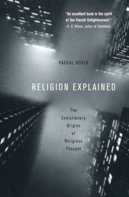 Religion Explained: The Evolutionary Origins of Religious Thought