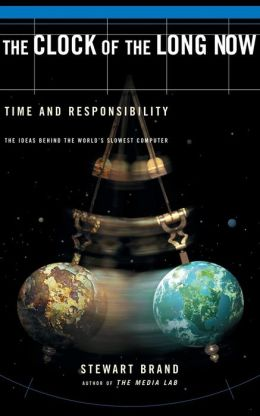 Clock of the Long Now: Time and Responsibility