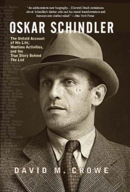 Oskar Schindler: The Untold Account of His Life, Wartime Activites, and the True Story Behind the List