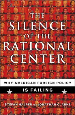 The Silence of the Rational Center: American Foreign Policy Is Failing