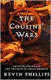 Cousins' Wars: Religion, Politics, Civil Warfare, and the Triumph of Anglo-America