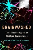Book Cover Image. Title: Brainwashed:  The Seductive Appeal of Mindless Neuroscience, Author: Sally Satel