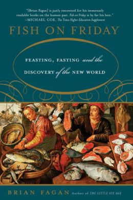 Fish on Friday: Feasting, Fasting and the Discovery of the New World