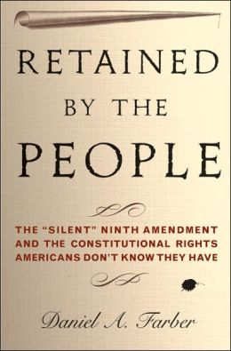 Retained by the People: The Case for the Ninth Amendment
