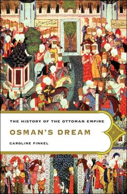Osman's Dream: The History of the Ottoman Empire