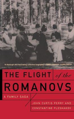 The Flight of the Romanovs a Family Saga: A Family Saga