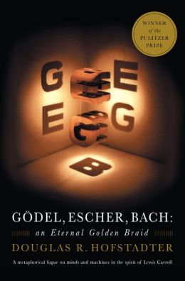Godel Escher Bach: An Eternal Golden Braid