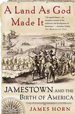 Land as God Made It: Jamestown and the Birth of America
