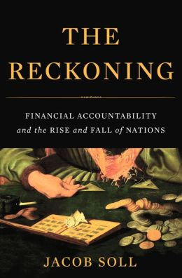 The Reckoning: Financial Accountability and the Rise and Fall of Nations