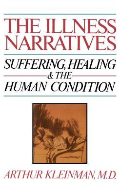 Illness Narratives: Suffering, Healing and the Human Condition