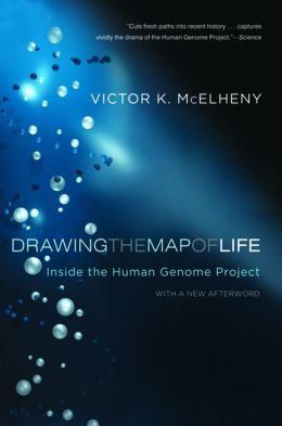 Drawing the Map of Life: Inside the Human Genome Project