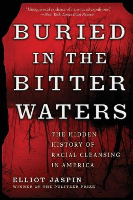 Buried in Bitter Waters: The Hidden History of Racial Cleansing in America