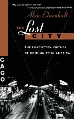 Lost City: Forgotten Virtues of Community in America