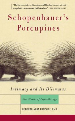 Schopenhauer's Porcupines: Intimacy and Its Dilemmas