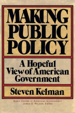 Making Public Policy: A Hopeful View of American Government