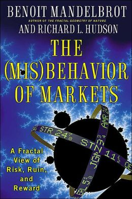 The Misbehavior of Markets: A Fractal View of Risk, Ruin and Reward