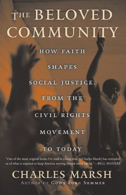 Beloved Community: How Faith Shapes Social Justice, from the Civil Rights Movements to Today
