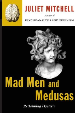 Mad Men and Medusas: Reclaiming Hysteria