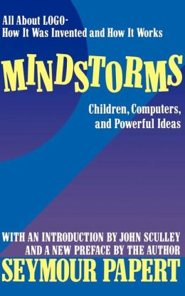 Mindstorms: Children, Computers, and Powerful Ideas