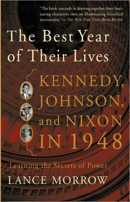 The Best Year of Their Lives: Kennedy, Johnson, and Nixon in 1948