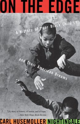 On the Edge: A History of Poor Black Children and Their American Dreams
