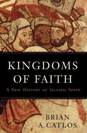 Book Kingdoms of Faith: A New History of Islamic Spain
