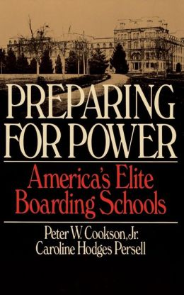 Preparing for Power: America's Elite Boarding Schools