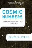 Book Cover Image. Title: Cosmic Numbers:  The Numbers That Define Our Universe, Author: James D. Stein
