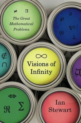 Visions of Infinity: The Great Mathematical Problems