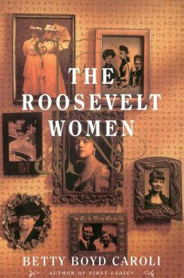 Roosevelt Women: A Portrait in Five Generations