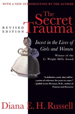 The Secret Trauma: Incest in the Lives of Girls and Women, Revised Edition