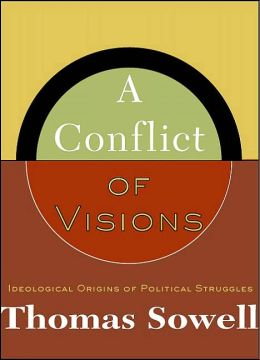 Conflict of Visions: Ideological Origins of Political Struggles