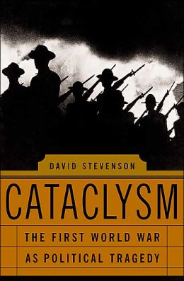 Cataclysm: A New History of the First World War