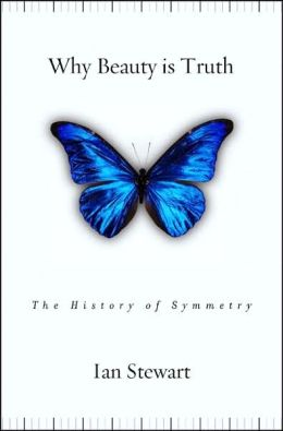 Why Beauty is Truth: The Story of Symmetry