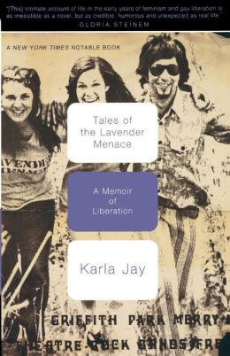 Tales of the Lavender Menace: A Memoir of Liberation