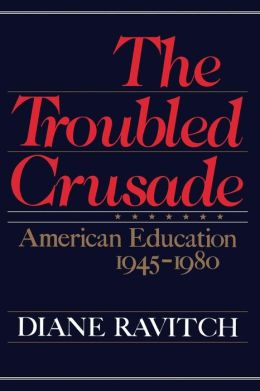 Troubled Crusade: American Education, 1945-1980