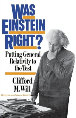 Was Einstein Right?; Putting General Relativity to the Test