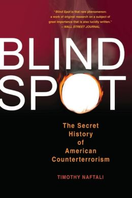 Blind Spot: The Secret History of American Counterterrorism