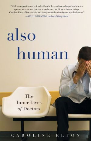 Book Also Human: The Inner Lives of Doctors