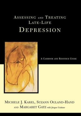 Assessing and Treating Late Life Depression