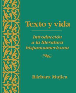 Texto y vida: Introducin a la literatura hispanoamericana