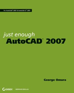 Just Enough AutoCAD 2007